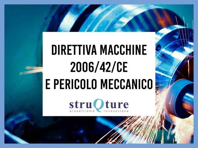 Direttiva Macchine 2006/42/CE e pericolo meccanico